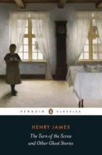 the turn of the screw and other ghost stories henry james 9780141389752