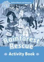 oxford read and imagine: level 1: rainforest rescue activity book 9780194722452