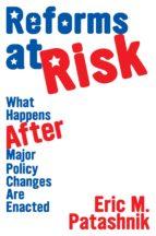 reforms at risk (ebook) eric m. patashnik 9781400828852
