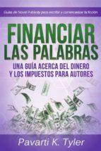 financiar las palabras: una guía acerca del dinero y los impuestos para autores (ebook)-9781507141052