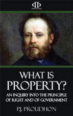what is property? an inquiry into the principle of right and of government (ebook)-9781518326752