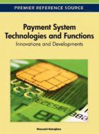 El libro de Payment system technologies and functions autor MASASHI NAKAJIMA DOC!