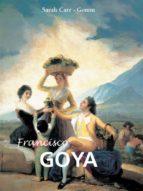francisco goya (ebook) sarah carr gomm 9781780420752