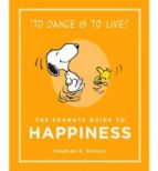 the peanuts guide to happiness charles m. schulz 9781782113652