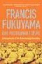 our posthuman future francis fukuyama 9781861974952