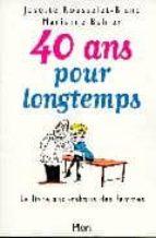 Descarga de libros electrónicos Mobi epub 40 Ans pour longtemps