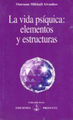la vida psiquica elementos y estructuras omraam mikhael aivanhov 9782855664552