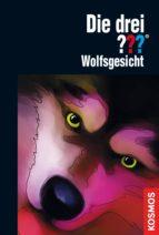 die drei ???, wolfsgesicht (drei fragezeichen) (ebook) katharina fischer 9783440125052