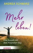 mehr leben! (ebook)-andrea schwarz-9783451811852