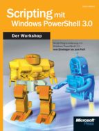SCRIPTING MIT WINDOWS POWERSHELL 3.0 - DER WORKSHOP