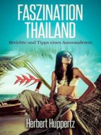 faszination thailand (ebook) herbert huppertz 9783958303652
