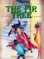 the fir tree: english & bulgarian (ebook) 9786050362152