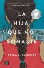 la hija que no soñaste (ebook)-erika l. sánchez-9786070751752