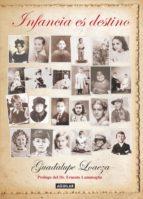 infancia es destino (ebook)-guadalupe loaeza-9786071113252