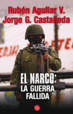 el narco: la guerra fallida (ebook)-jorge castañeda-ruben aguilar v.-9786071114952