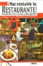 ¡haz rentable tu restaurante!, controla los costos y los gastos-jorge lara martinez-9786075000152