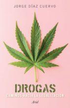 drogas: caminos hacia la legalización (ebook)-jorge carlos diaz cuervo-9786077471752