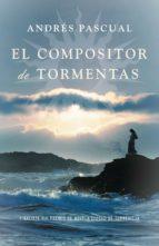 el compositor de tormentas (ebook)-andres pascual-9788401338052