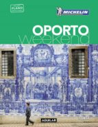 oporto (la guía verde weekend) 2016 9788403516052