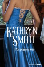 por primera vez kathryn smith 9788408079552