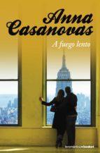 a fuego lento-anna casanovas-9788408091752