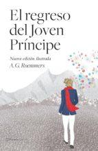 (pe) el regreso del joven principe (nueva edicion ilustrada)-a. g. roemmers-9788408103752