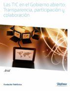 las tic en el gobierno abierto: transparencia, participación y co laboración 9788408112952