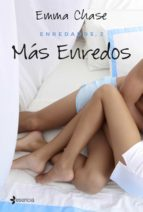 mas enredos (enredados 2) emma chase 9788408149552