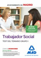 trabajador social del ayuntamiento de madrid: test del temario grupo i 9788414213452