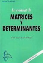 lo esencial de matrices y determinantes juan de burgos roman 9788415475552