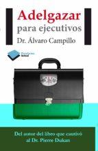 adelgazar para ejecutivos-alvaro campillo soto-9788415577652