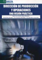 direccion de produccion y operaciones: una vision practica-9788415581352
