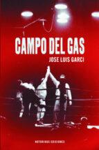 campo del gas jose luis garci 9788415606352
