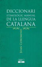 diccionari etimologic manual de la llengua catalana-joan coromines i vigneaux-9788415642152