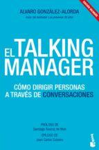 el talking manager: como dirigir personas a traves de conversacio nes-alvaro gonzalez-alorda-9788415678052