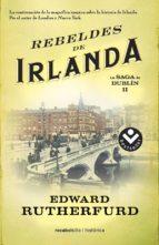 la saga de dublin ii: rebeldes de irlanda-edward rutherfurd-9788415729952