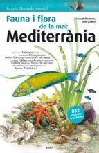 flora i fauna de la mar mediterrania-enric ballesteros sagarra-9788415885252