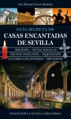 guia secreta de casas encantadas de sevilla-jose manuel morales gajete-9788416100552