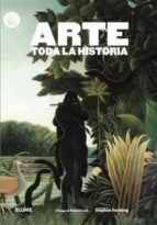 arte. toda la historia (2016)-stephen farthing-richard cork-9788416138852