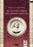 el ultimo amor del gran capitan antonio luis callejon pelaez 9788416340552