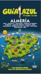 almeria 2015 (guia azul) (4ª ed.) manuel monreal iglesia 9788416408252