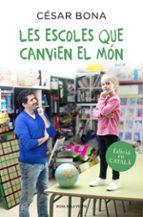El libro de Les escoles que canvien el món autor CESAR BONA EPUB!