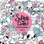 super cute! coloring book 9788416500352