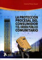 la protección procesal del consumidor y el orden público comunitario-vicente perez daudi-9788416652952