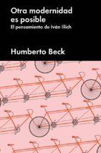 otra modernidad es posible-humberto beck-9788416665952
