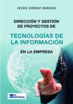 direccion y gestion de proyectos de tecnologias de la informacion en la empresa-jesus gomez ruedas-9788416671052