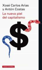 la nueva piel del capitalismo-xose carlos arias-anton costas-9788416734252