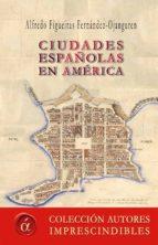 ciudades españolas en américa (ebook)-alfredo figueiras-9788416815852
