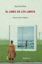 el libro de los libros quint buchholz 9788416830152