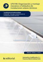 organización y montaje mecánico e hidráulico de instalaciones solares térmicas. enae0208 (ebook) ricardo quintanilla piña 9788417224752